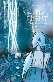 The Pillar of Light: The Legends of Milana series - eBook  -     By: A.L. Travis