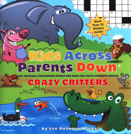 Kids Across Parents Down Crossword Puzzle: Crazy  Critters  -              By: Jan Buckner Walker