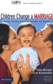 Children Change a Marriage  -              By: Elisa Morgan, Carol Kuykendall