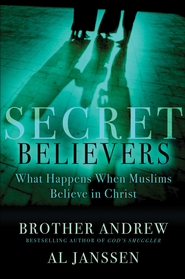 Secret Believers: What Happens When Muslims Believe in Christ - eBook  -     By: Brother Andrew, Al Janssen