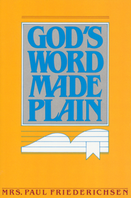 God's Word Made Plain  -     By: Kay Friederichsen
