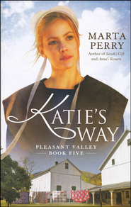 Katie's Way, Pleasant Valley Series #5   -              By: Marta Perry
