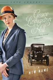 A New Name - eBook  -     By: Grace Livingston Hill