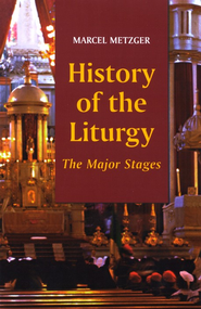 History of the Liturgy: The Major Changes   -     By: Marcel Metzger