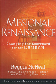 Missional Renaissance: Changing the Scorecard for the Church  -     By: Reggie McNeal