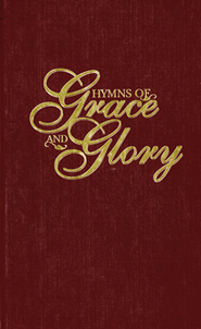 Hymns of Grace and Glory (Burgundy Hardcover)   -