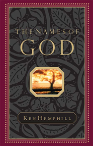 The Names of God   -     By: Ken Hemphill