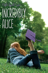Incredibly Alice - eBook  -     By: Phyllis Reynolds Naylor