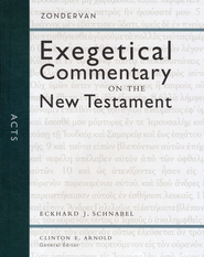 Acts: Zondervan Exegetical Commentary on the New Testament [ZECNT]  -              Edited By: Clinton E. Arnold                   By: Eckhard J. Schnabel