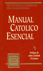 Manual Católico Esencial  (Essential Catholic Manual)   -     By: John O'Conner