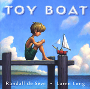 Toy Boat  -     By: Randall de Seve, Loren Long