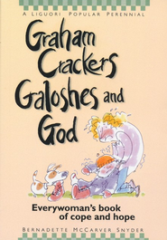 Graham Crackers, Galoshes & God: Everywoman's Book of Cope & Hope  -     By: Bernadette McCarver Snyder