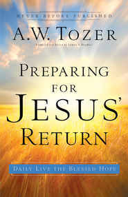 Preparing for Jesus' Return: Daily Live the Blessed Hope - eBook  -     By: A.W. Tozer