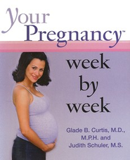 Your Pregnancy Week by Week Miniature Edition   -     By: Glade B. Curtis M.D., Judith Schuler