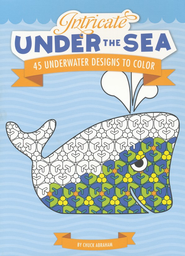 Intricate Under the Sea: 45 Underwater Designs to Color  -     By: Chuck Abraham
