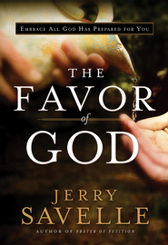 The Favor of God: Embrace All God Has Prepared for You - eBook  -     By: Jerry Savelle