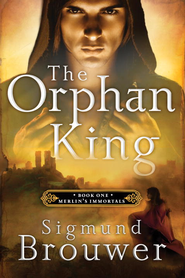 The Orphan King - eBook  -     By: Sigmund Brouwer