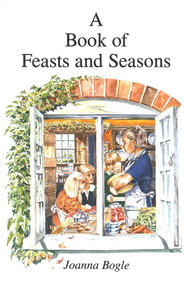 A Book of Feasts & Seasons    -     By: Joanna Bogle