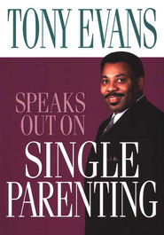 Single Parenting   -     By: Tony Evans