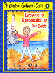 Lessons in Responsibility for Boys, Level 1 (Ages 6 and Up)  -
