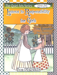 Lessons in Responsibility for Girls: Home Economics for Home Schoolers, Level 2 (Ages 8 and Up)  -