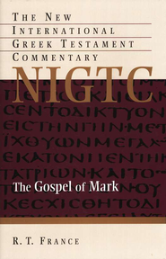 The Gospel of Mark: New International Greek Testament Commentary [NIGTC]  -     By: R.T. France