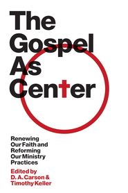 The Gospel as Center: Renewing Our Faith and Reforming Our Ministry Practices - eBook  -     Edited By: D.A. Carson, Timothy Keller     By: Reddit Andrews III