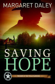 Saving Hope: Men of the Texas Rangers Book 1 - eBook  -     By: Margaret Daley