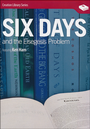 Six Days & The Eisegesis Problem DVD   -              By: Ken Ham