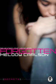 Forgotten: Seventeen and Homeless - eBook  -     By: Melody Carlson