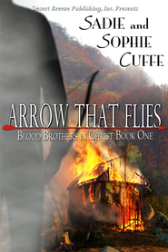 Blood Brothers in Christ Book One: Arrow That Flies - eBook  -     By: Sadie Cuffe, Sophie Cuffe