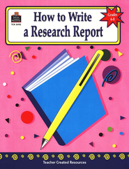 How to Write a Research Report, Grades 6-8   -