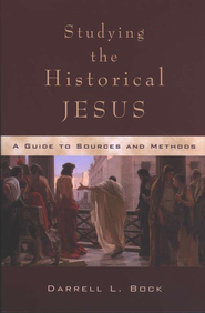 Studying the Historical Jesus: A Guide to Sources and Methods  -     By: Darrell L. Bock