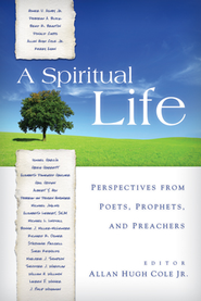 A Spiritual Life - eBook  -     Edited By: Allan Hugh Cole Jr.     By: Allan Hugh Cole, Jr., ed.