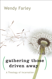 Gathering Those Driven Away - eBook  -     By: Wendy Farley