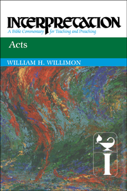 Acts: Interpretation - eBook  -     By: William H. Willimon