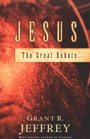 Jesus: The Great Debate   -     By: Grant R. Jeffrey