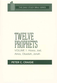 Twelve Prophets, Volume 1: New Daily Study Bible [NDSB]   -     By: Peter C. Craigie