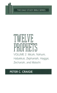 Twelve Prophets, Volume 2: New Daily Study Bible [NDSB]   -     By: Peter C. Craigie