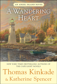 A Wandering Heart, Angel Island Series #3  - Slightly Imperfect  -              By: Thomas Kinkade & Katherine Spencer