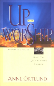 Up With Worship  -     By: Anne Ortlund
