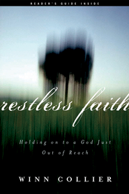 Restless Faith: Holding On to a God Just Out of Reach - eBook  -     By: Winn Collier