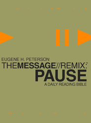 The Message//REMIX Pause: A Daily Reading Bible - eBook  -     By: Eugene H. Peterson