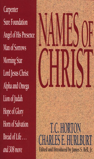 Names of Christ  -     Edited By: James S. Bell Jr.     By: T.C. Harton, Charles E. Hurlburt