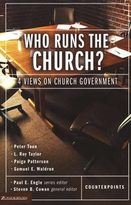 Who Runs the Church?  4 Views on Church Government  -     Edited By: Steven B. Cowan, Paul E. Engle     By: Paul E. Engle & Steven B. Cowan, eds.
