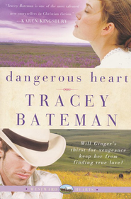 Dangerous Heart, Westward Hearts Series #3   -     By: Tracey Bateman