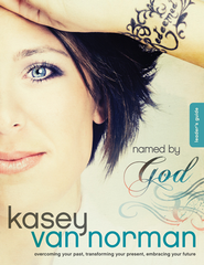 Named by God Leader's Guide: Overcoming your past, transforming your present, embracing your future - eBook  -     By: Kasey Van Norman