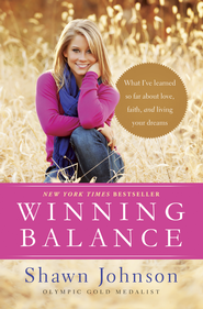 Winning Balance: What I've Learned So Far about Love, Faith, and Living Your Dreams - eBook  -     By: Shawn Johnson