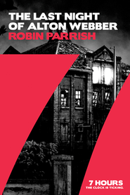 The Last Night of Alton Webber - eBook  -     By: Robin Parrish