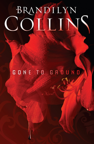 Gone to Ground: A Novel - eBook  -     By: Brandilyn Collins